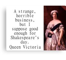 A Strange Horrible Business - Queen Victoria Canvas Print