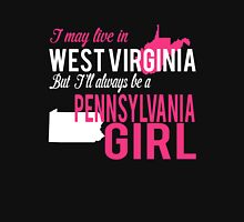 I MAY LIVE IN WEST VIRGINIA BUT I'LL ALWAYS BE A PENNSYLVANIA GIRL Women's Relaxed Fit T-Shirt