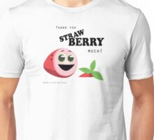 Thank You Strawberry Much! Unisex T-Shirt