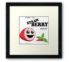 Thank You Strawberry Much! Framed Print