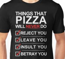Pizza Is The One [White Text] Unisex T-Shirt