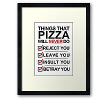 Pizza Is The One [Black Text] Framed Print