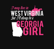 I MAY LIVE IN WEST VIRGINIA BUT I'LL ALWAYS BE A GEORGIA GIRL Women's Relaxed Fit T-Shirt