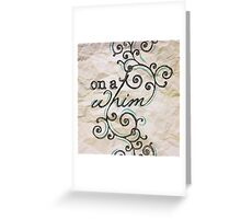 On a Whim Hand Drawn Type Greeting Card