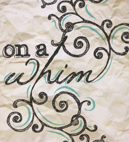 On a Whim Hand Drawn Type Sticker