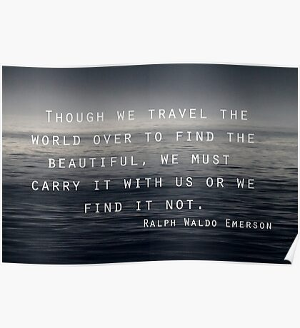 Though we Travel - Emerson Poster