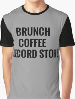 Brunch, Coffee, Record Store Graphic T-Shirt
