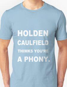 HOLDEN CAULFIELD Thinks You're a Phony funny nerd geek geeky T-Shirt