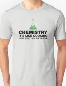 Funny Chemistry, Science Humor Unisex T-Shirt
