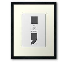 Semicolon: Go Seek the Great Perhaps Framed Print