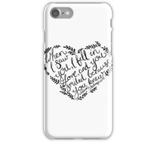 Shakespeare When I Saw You, I Fell In Love iPhone Case/Skin