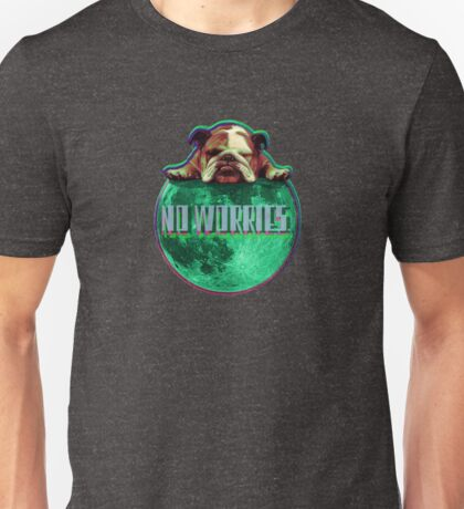 No Worries. Unisex T-Shirt