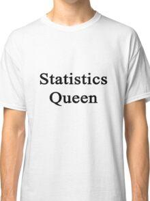 Statistics Queen  Classic T-Shirt