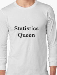 Statistics Queen  Long Sleeve T-Shirt