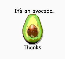 It's an avocado.. thanks Unisex T-Shirt
