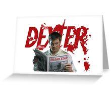 Dexter Kill the killer Greeting Card