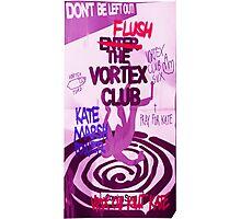 FLUSH THE VORTEX CLUB! Photographic Print