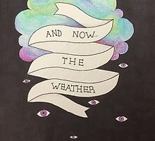 And Now the Weather by AlanaDoesArt