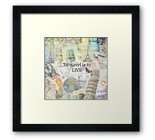 To Travel ls To Live quote Framed Print