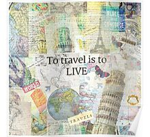 To Travel ls To Live quote Poster