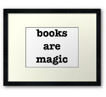 books are magic Framed Print