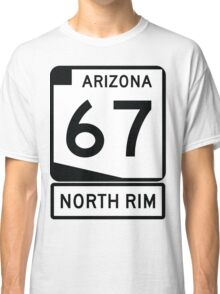 AZ 67 - The Road to the North Rim Classic T-Shirt