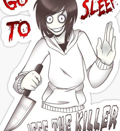 Jeff The Killer - Go To Sleep Sticker
