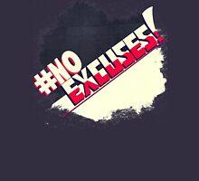 No Excuses Unisex T-Shirt