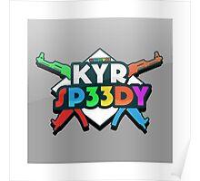 KYR Sp33dy Poster