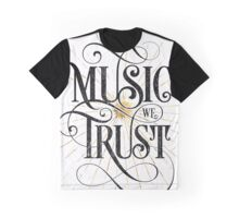 In Music We Trust {Distressed Version} Graphic T-Shirt