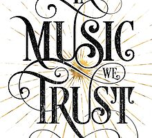 In Music We Trust {Distressed Version} by TheLoveShop