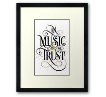 In Music We Trust {Distressed Version} Framed Print