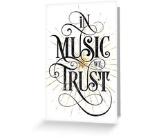 In Music We Trust {Distressed Version} Greeting Card