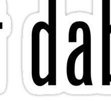 Got Dabs? Sticker