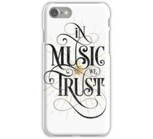 In Music We Trust {Distressed Version} iPhone Case/Skin