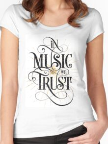 In Music We Trust {Distressed Version} Women's Fitted Scoop T-Shirt