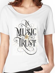 In Music We Trust {Distressed Version} Women's Relaxed Fit T-Shirt