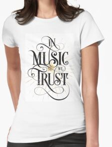 In Music We Trust {Distressed Version} Womens Fitted T-Shirt