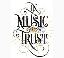 In Music We Trust {Distressed Version} T-Shirt