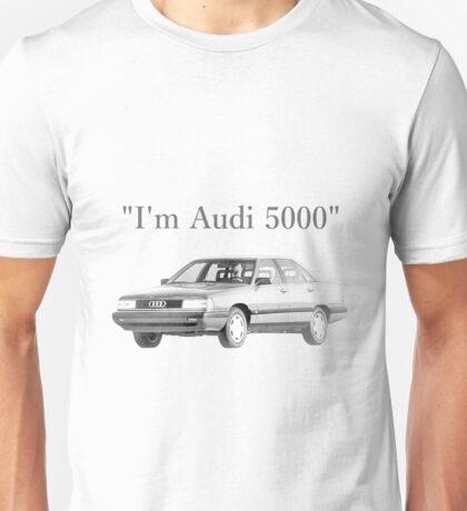 I'm Audi 5000 Unisex T-Shirt