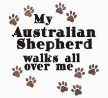 My Australian Shepherd Walks All Over Me One Piece - Long Sleeve