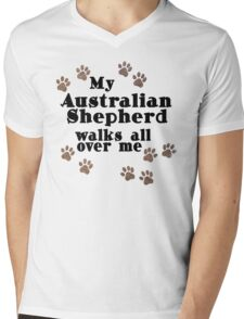 My Australian Shepherd Walks All Over Me Mens V-Neck T-Shirt