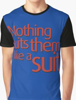 Nothing suits ... like a suit Graphic T-Shirt