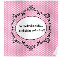 I've Had It With Reality!  Poster