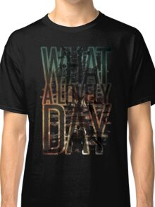 What a lovely day - Mad Max: Fury Road Classic T-Shirt