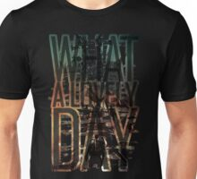 What a lovely day - Mad Max: Fury Road Unisex T-Shirt