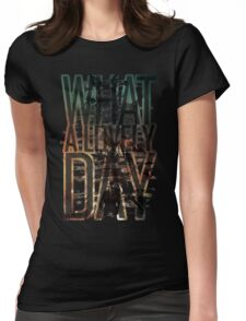 What a lovely day - Mad Max: Fury Road Womens Fitted T-Shirt