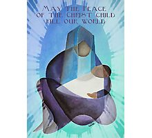 May The Peace Of The Christ Child Fill Our World Photographic Print