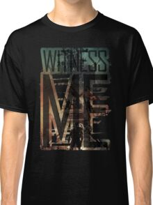 Witness me - Mad Max: Fury road Classic T-Shirt