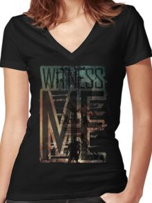 Witness me - Mad Max: Fury road Women's Fitted V-Neck T-Shirt
